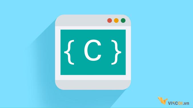Khái niệm cơ bản về ngôn ngữ lập trình C và lợi ích khi sử dụng